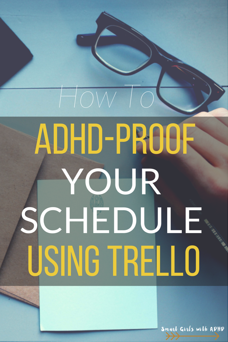 adhd proof your schedule your schedule using trello